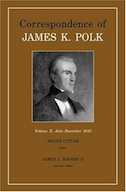 Correspondence of James K. Polk, Volume 10, July–December 1845