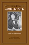 Correspondence of James K. Polk, Volume 12, January–July 1847
